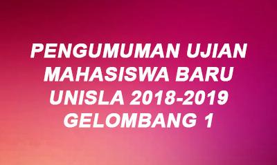 Pengumuman Tes Ujian Mahasiswa Baru 2018 Gel 1