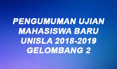 Pengumuman Tes Ujian Mahasiswa Baru 2018 Gel 2