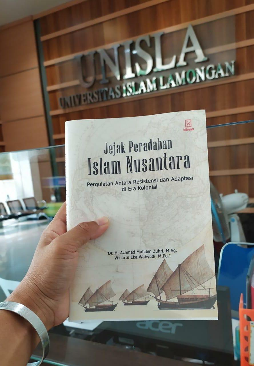 Jejak Peradaban Islam Nusantara; Buku Joint Research Dosen FAI Unisla dan UIN Sunan Ampel